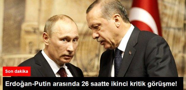 Son Dakika! Erdoğan-Putin Arasında İkinci Kritik Görüşme!