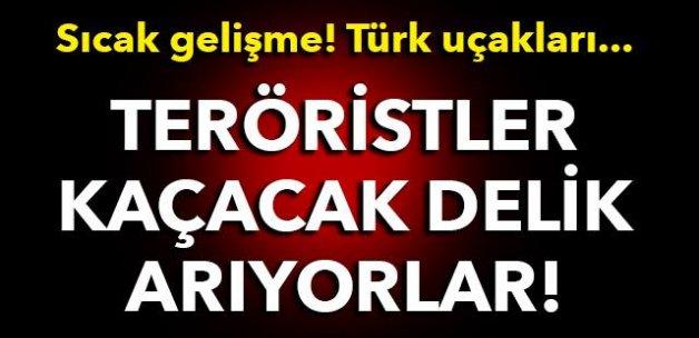TERÖRİSTLER KAÇACAK DELİK ARIYORLAR!