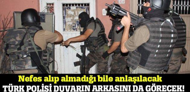 Türk polisi duvarın arkasını da görecek!