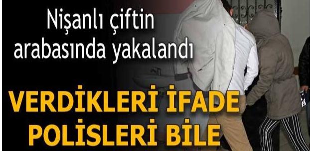 Yer: Adana Nişanlı çiftin arabasında yakalandı; verdikleri ifade polisleri bile şaşkına çevirdi!