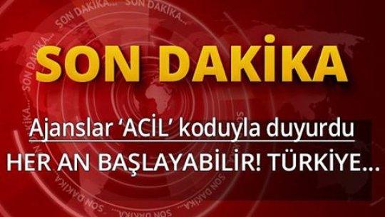 AJANSLAR 'ACİL' KODUYLA DUYURDU!