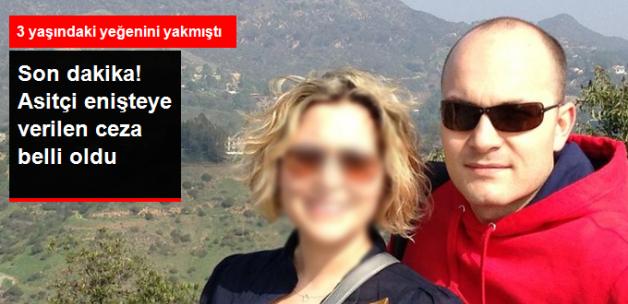 Asitçi Enişteye 9 Yıl 6 Ay Hapis Cezası