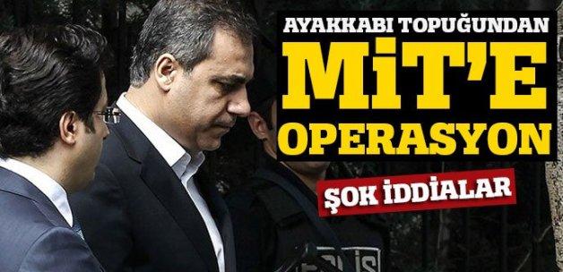 İhbar mektubunda şok iddialar! Ayakkabı topuğundan MİT'e operasyon planı
