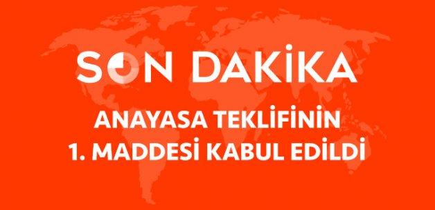 Son Dakika! Anayasa Değişiklik Teklifinin Birinci Maddesi Komisyonda Kabul Edildi!