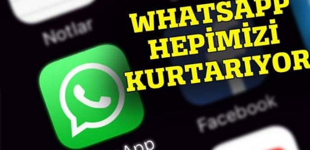 WhatsApp hepimizi kurtarıyor
