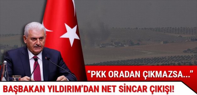 Başbakan Yıldırım: Sincar'dan PKK'lıları çıkarmazlarsa Türkiye gereğini yapacak