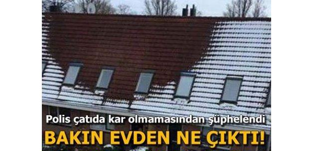 Çevredeki binaların çatısında kar varken, bir binanın çatısında kar olmadığını fark eden polis eve baskın düzenledi ve tahmininde yanılmadı! Bakın evden ne çıktı