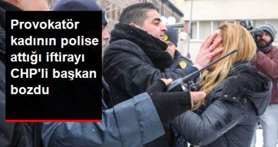 CHP'lilerle Yürüyen Kadının Polise Attığı İftirayı CHP'li Başkan Bozdu