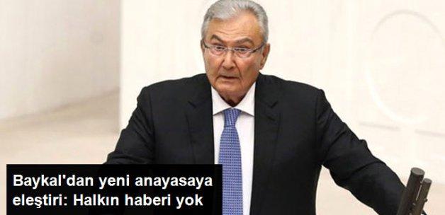 Deniz Baykal'dan Yeni Anayasaya Eleştiri: Halkın Haberi Yok