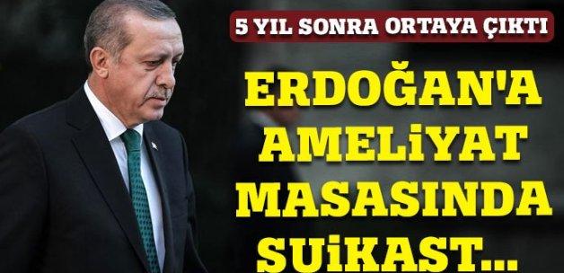 Erdoğan'a ameliyat masasında suikast girişimi soruşturmada flaş gelişme