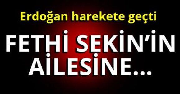 Erdoğan harekete geçti!  FETHİ SEKİN'İN AİLESİNE..