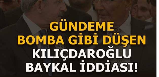 Gündeme bomba gibi düşen Kılıçdaroğlu - Baykal iddiası!