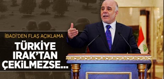 Irak'tan flaş açıklama: Türkiye Irak'tan çekilmezse...