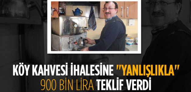 """Köy kahvesi ihalesine """"yanlışlıkla"""" 900 bin lira teklif"""