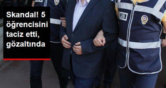 Ortaokul Müdürü Öğrencilere Tacizden Gözaltına Alındı