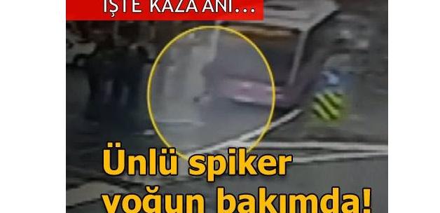 Trafik kazası geçiren ünlü spiker yoğun bakımda! İşte kaza anı görüntüleri...