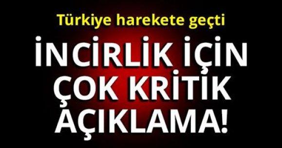 Türkiye harekete geçti!  İNCİRLİK İÇİN ÇOK KRİTİK AÇIKLAMA!