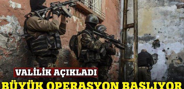 Valilik açıkladı: Büyük operasyon başlıyor!