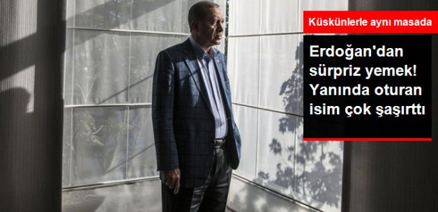 Erdoğan'dan Sürpriz Yemek!