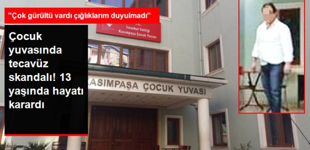 İstanbul'da Çocuk Yuvasında Tecavüz Skandalı
