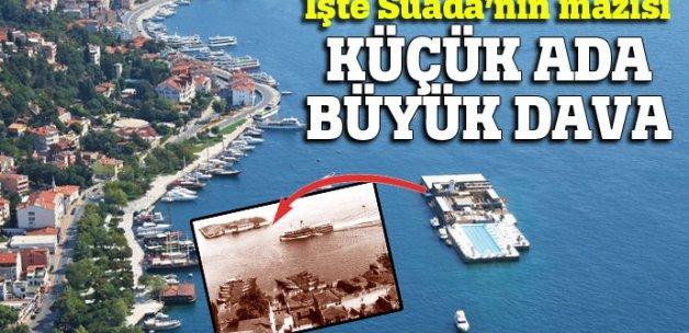 İşte Suada'nın mazisi, küçük ada büyük dava!