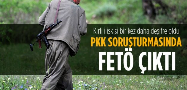 PKK soruşturmasında FETÖ çıktı