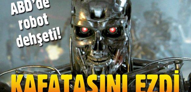 Amerika'da robot dehşeti! Kafatasını ezerek öldürdü