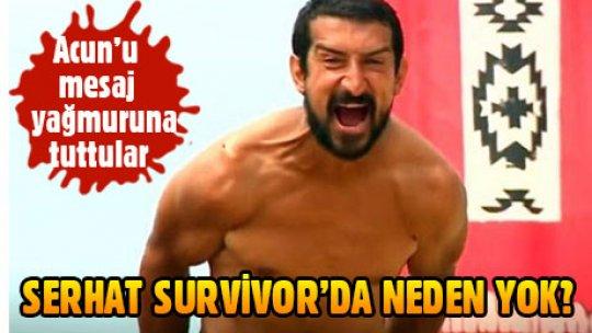 Serhat Akın Survivor'da neden yok?