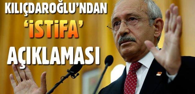 CHP lideri Kemal Kılıçdaroğlu'ndan istifa açıklaması