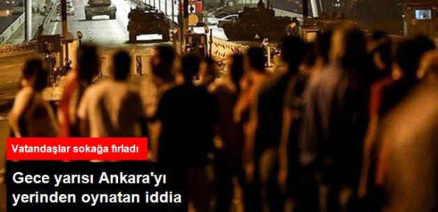 Gece Ankara'yı Karıştıran 'Darbe' İddiası: Vatandaşlar Sokağa İndi
