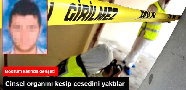 İstanbul'da Korkunç Olay! Cinsel Organını Kesip, Yaktılar