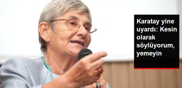 Karatay'dan GDO'lu Ekmek Açıklaması: Kesin Olarak Söylüyorum, Yemeyin