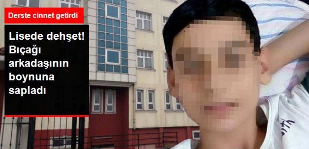 Lise Öğrencisi Sınıfta Cinnet Geçirdi! Bıçağı Ön Sıradaki Arkadaşının Boynuna Sapladı