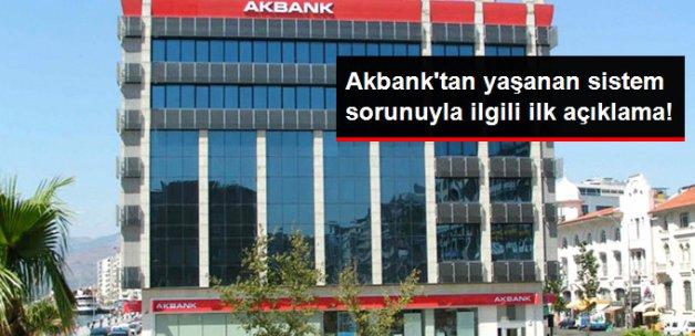 Sistemsel Arıza Yaşayan Akbank'tan İlk Açıklama: Teknik Sıkıntılar Giderildi