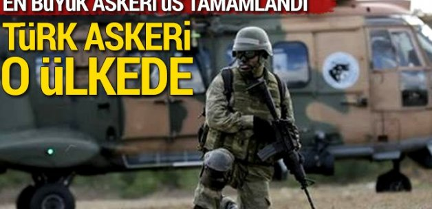 Türk askeri üssü göreve başlıyor