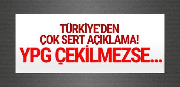Türkiye'den YPG'ye gözdağı! Çekilmezseniz...