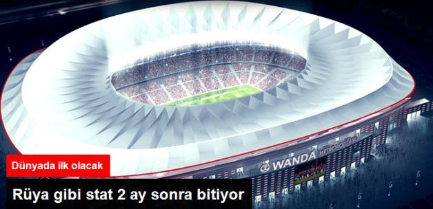 Atletico Madrid'in Stadı Wanda Metropolitano, Haziran Ayında Bitecek