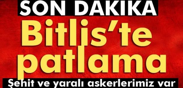 Bitlis'te patlama! Şehit ve yaralı askerlerimiz var