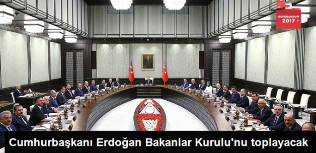 Cumhurbaşkanı Erdoğan Beştepe'de Bakanlar Kurulu'nu Toplayacak