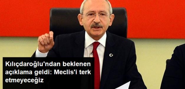 Kılıçdaroğlu: Meclis'i Terk Etmek Gibi Bir Niyetimiz Yok