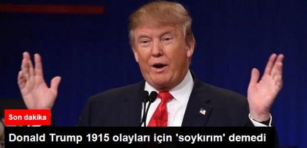 Son Dakika! ABD Başkanı Trump, 1915 Oayları İçin 'Soykırım' Demedi, Büyük Felaket Dedi