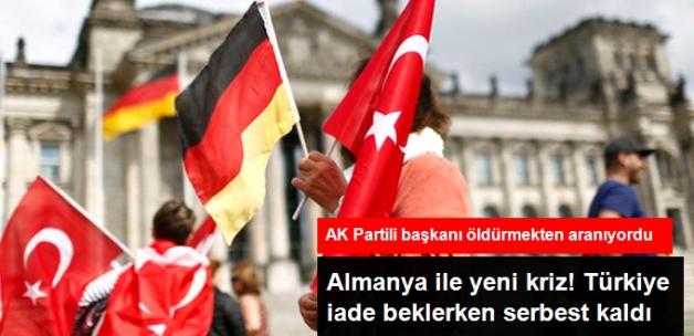 Almanya ile Yeni Kriz! AK Partili Başkanı Öldürmekten Aranan Şüpheliyi Serbest Bıraktılar