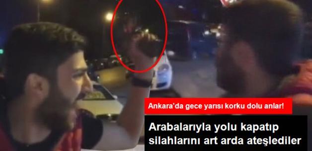 Ankara'da Şehir Magandası Terörü! Araçlarıyla Yol Kesip Rastgele Ateş Açtılar