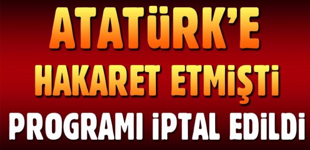 Atatürk'e hakaret eden Mustafa Armağan'ın Kocaeli programı iptal edildi