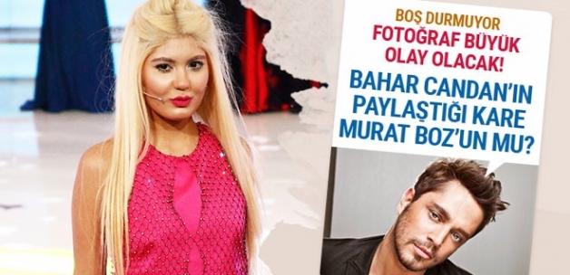Bahar Candan Murat Boz'u mu paylaştı? O fotoğraf olay olacak