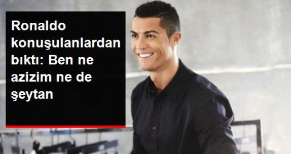 Cristiano Ronaldo Kendisini Eleştirenlere Patladı: Hakkımda Hiçbir Şey Bilmiyorlar