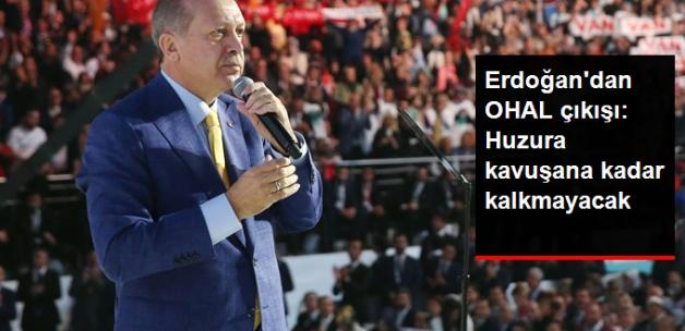 Cumhurbaşkanı Erdoğan'dan OHAL Çıkışı: Huzura Kavuşana Kadar Kalkmayacak