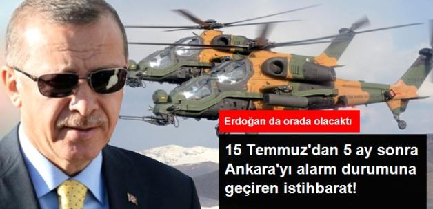 Darbe Girişiminden 5 Ay Sonra, Erdoğan'ın Katılacağı ATAK Töreni İçin Kalkışma İstihbaratı
