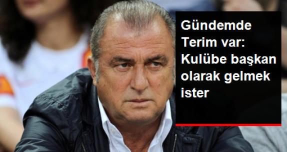 Faruk Süren: Fatih Terim Galatasaray'a Başkan Olarak Gelmek İster