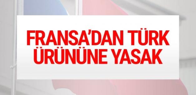 Fransa'dan Türk ürününe yasak